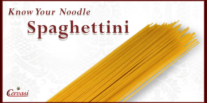 Know Your Noodle: Cervasi Spaghettini